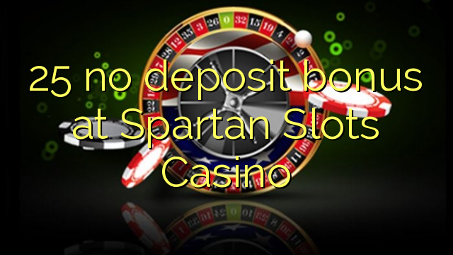 25-no-deposit-bonus-at-Spartan-Slots
