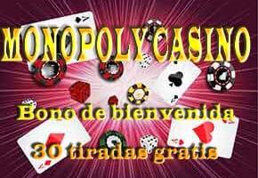 Monopoly casino bono- 30 tiradas gratis