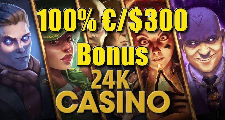 1er depósito 100% €/$300 + 50 Giros 24kcasino